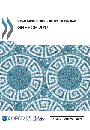 OECD Competition Assessment Reviews - GREECE 2017